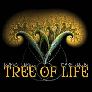 Loren Nerell & Mark Seelig - Tree of Life