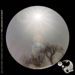 Lee Anthony Norris & Porya Hatami - The Longing Daylight