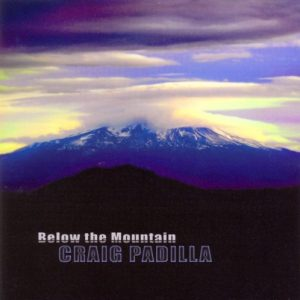 Craig Padilla – Below The Mountain