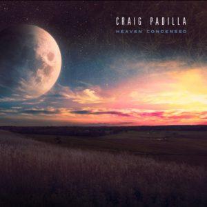 Craig Padilla – Heaven Condensed
