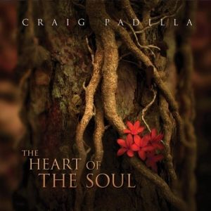 Craig Padilla – The Heart of the Soul