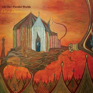 Alio Die & Parallel Worlds -Circo Divino
