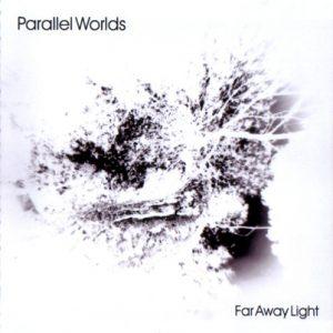 Parallel Worlds - Far Away Light