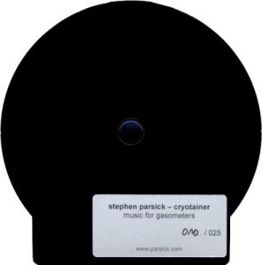 Stephen Parsick - Cryotainer - music for gasometers