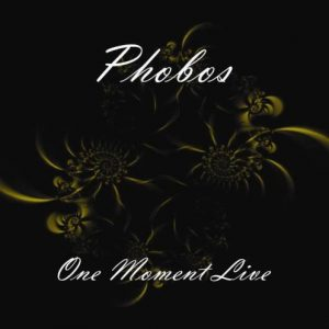 Phobos - One Moment Live