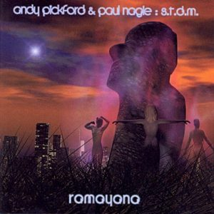 Andy Pickford & Paul Nagle - S.T.D.M. - Ramayana