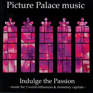 Picture Palace Music - Indulge the Passion