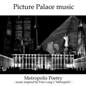 Picture Palace Music - Metropolis Poetry