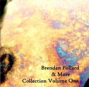 Brendan Pollard & More - Collection Volume One