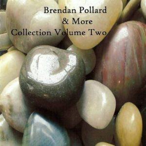 Brendan Pollard & More - Collection Volume Two