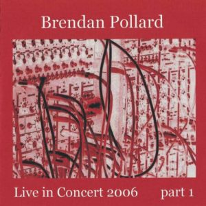 Brendan Pollard - Live in Concert 2006 part 1 & 2 and more