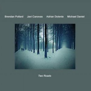 Brendan Pollard, Javi Canovas, Adrian Dolente & Michael Daniel – Two Roads