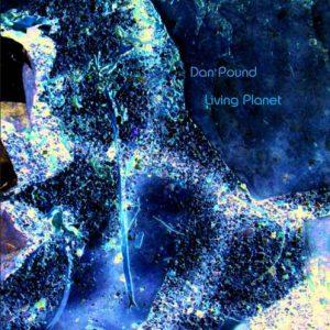 Dan Pound - Living Planet