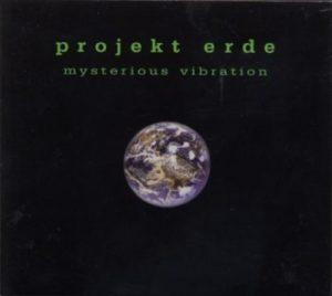 Projekt Erde - Mysterious Vibrations