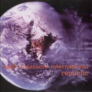 Radio Massacre International - Republic