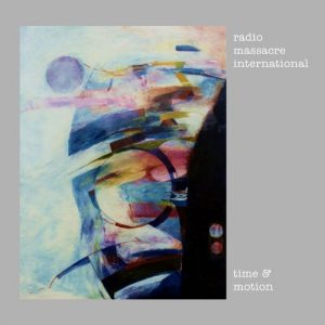 Radio Massacre International - Time & Motion