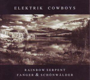 Rainbow Serpent / Fanger & Schönwälder - Elektrik Cowboys