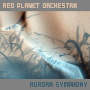 Red Planet Orchestra - Aurora Symphony