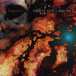 Robert Rich & Alio Die - Fissures