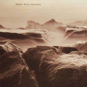Robert Rich – Humidity
