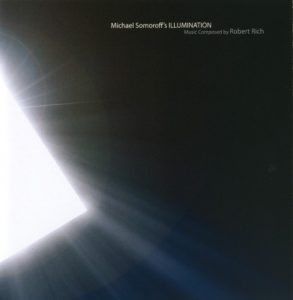 Robert Rich – Michael Somoroff's Illumination