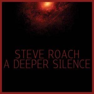 Steve Roach – A Deeper Silence