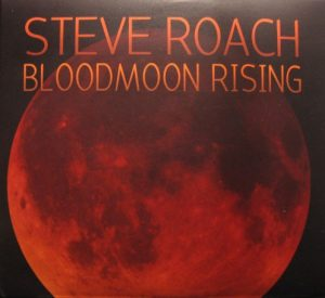 Steve Roach – Bloodmoon Rising
