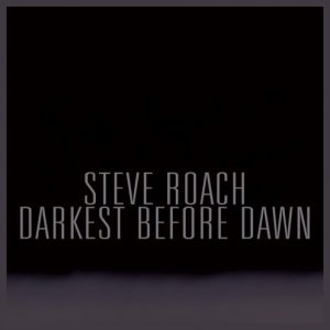 Steve Roach – Darkest before Dawn