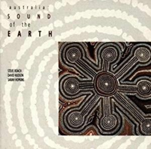 Steve Roach - Dave Hudson - Sarah Hopkins - Australia: Sound of the Earth