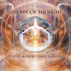 Steve Roach & Erik Wøllo – Stream of Thought
