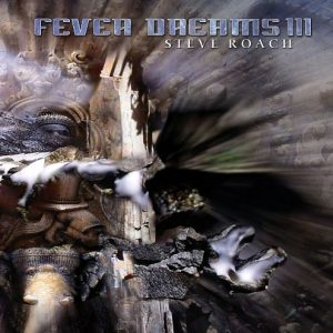 Steve Roach - Fever Dreams III