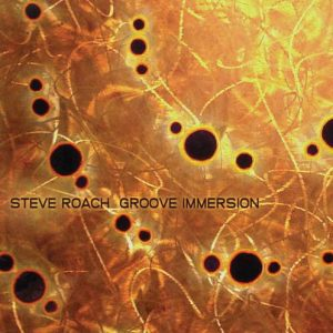 Steve Roach – Groove Immersion