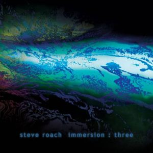 Steve Roach – Immersion: Three