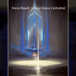 Steve Roach - Live at Grace Cathedral