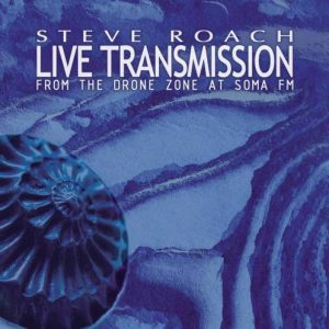 Steve Roach – Live Transmission