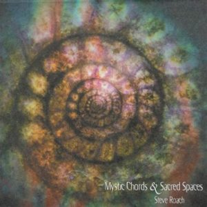 Steve Roach – Mystic Chords & Sacred Spaces