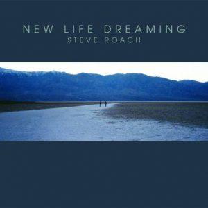 Steve Roach – New Life Dreaming