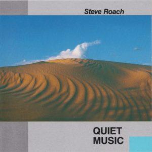 Steve Roach – Quiet Music