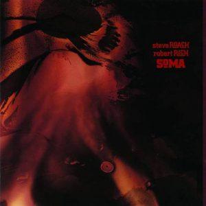 Steve Roach & Robert Rich – SoMa