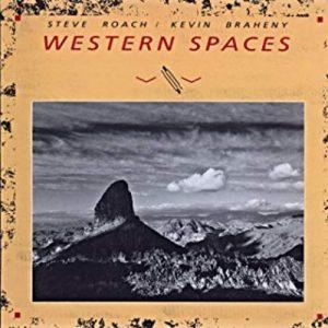 Steve Roach – Kevin Braheny – Western Spaces