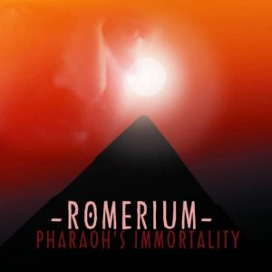 Romerium - Pharaoh's Immortality