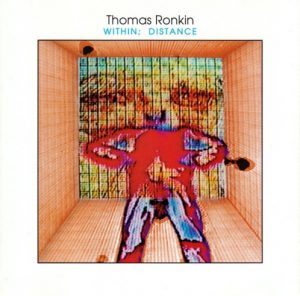 Thomas Ronkin - Within; Distance