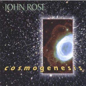John Rose – Cosmogenesis