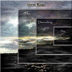 Steve Rose - The Diminishing Day