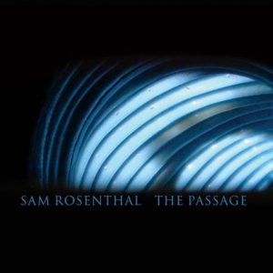 Sam Rosenthal - The Passage