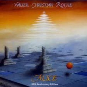 Walter Christian Rothe - Alice (30th Anniversary edition)