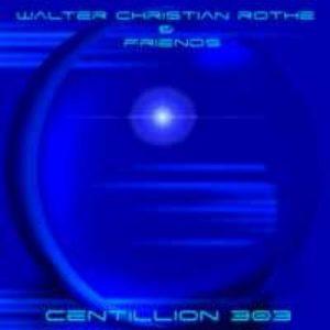 Walter Christian Rothe & Friends - Centillion 303 • Sonic
