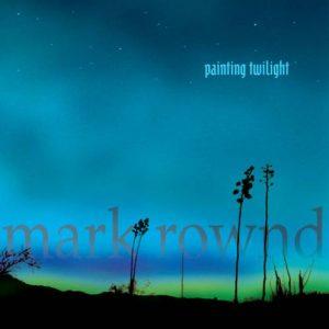 Mark Rownd - Painting Twilight
