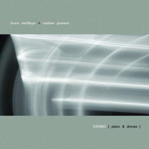 Bruno Sanfilippo & Mathias Grassow - Cromo - piano & drones