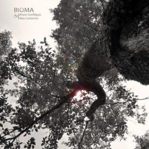 Bruno Sanfilippo & Max Corbacho – Bioma